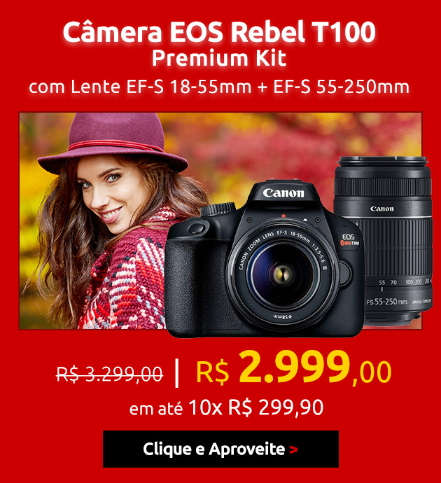 Câmera EOS Rebel T100 Premium Kit com Lente EF-S 18-55mm + EF-S 55-250mm